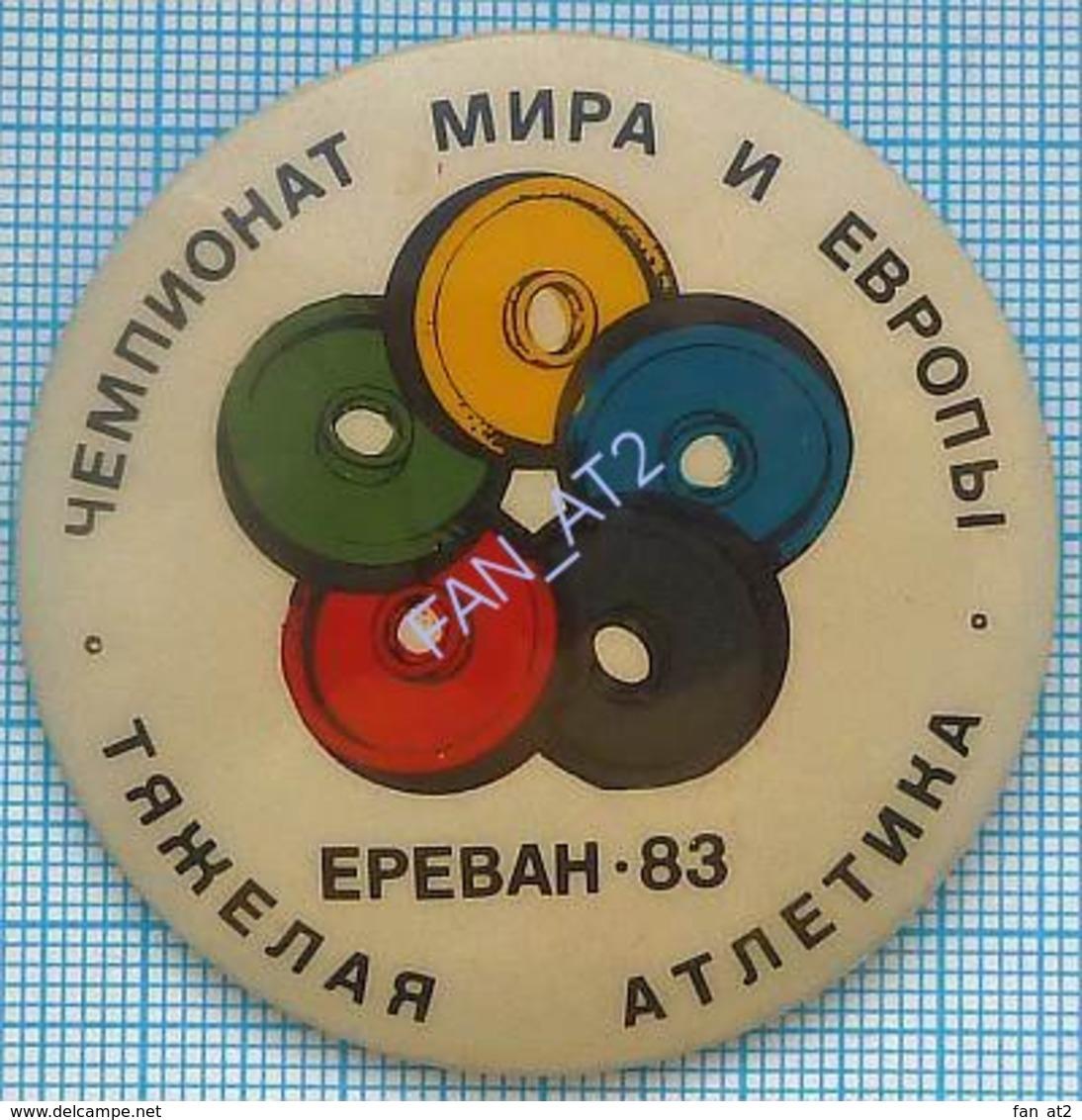 USSR / Badge / Soviet Union / Armenia. Weightlifting. Barbell. World And European Championships. Yerevan. 1983 - Pesistica