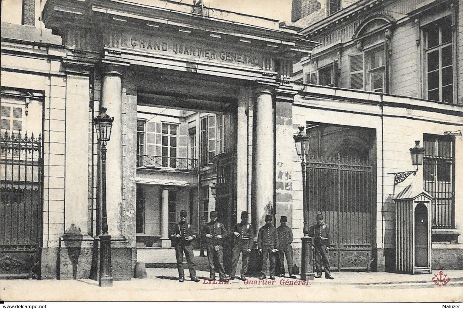 CARTE POSTALE LILLE - QUARTIER GÉNÉRAL SOLDATS MILITAIRES - Lille