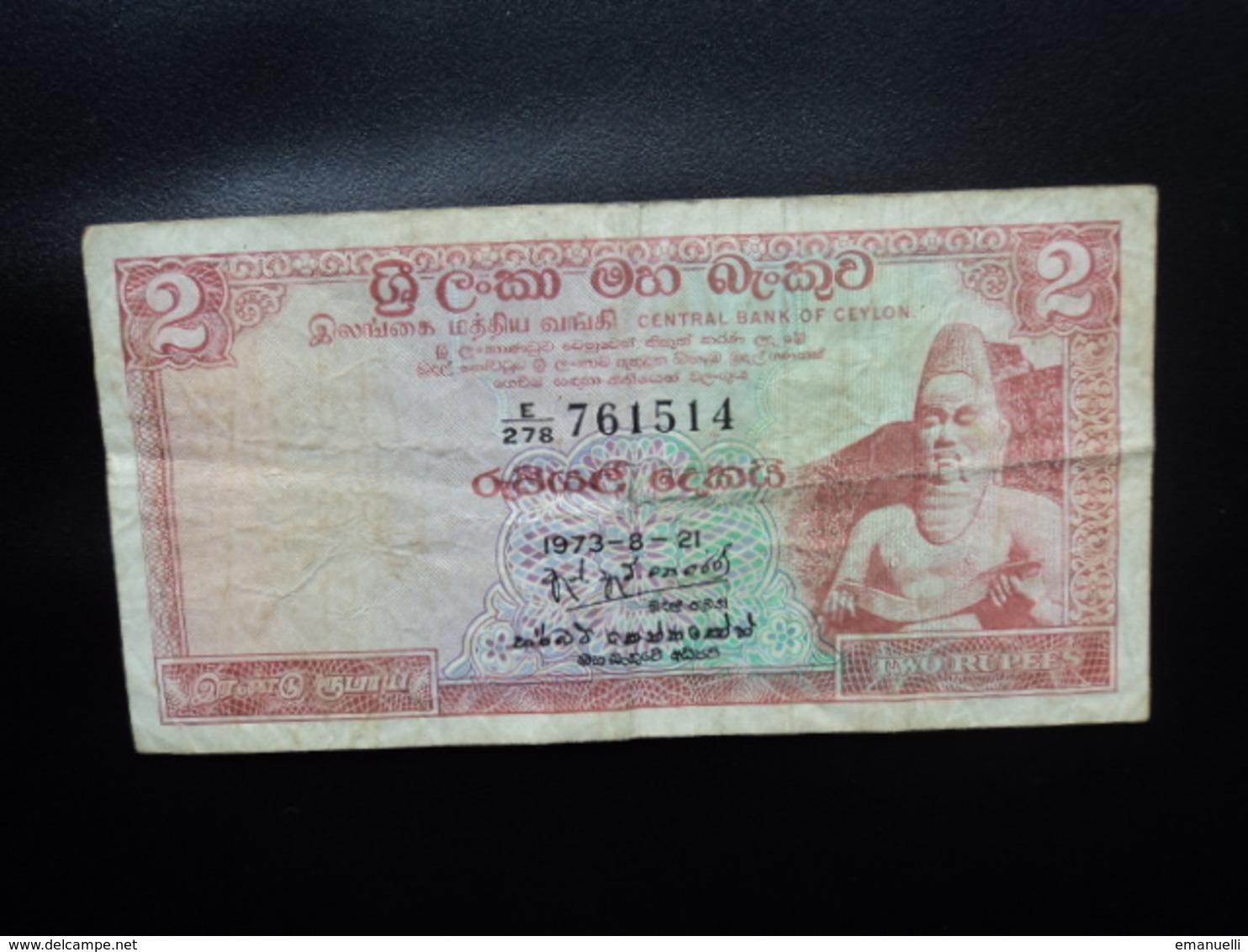 CEYLAN : 2 RUPEES   21.8.1973   P 72c     TTB - Sri Lanka