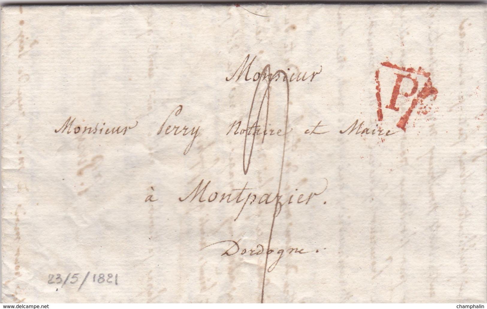 LAC De Paris (75) Pour Montpazier (24) - 23 Mai 1821 - Cachet P En Triangle Rouge + Taxe Manuelle 9 - 1801-1848: Precursori XIX