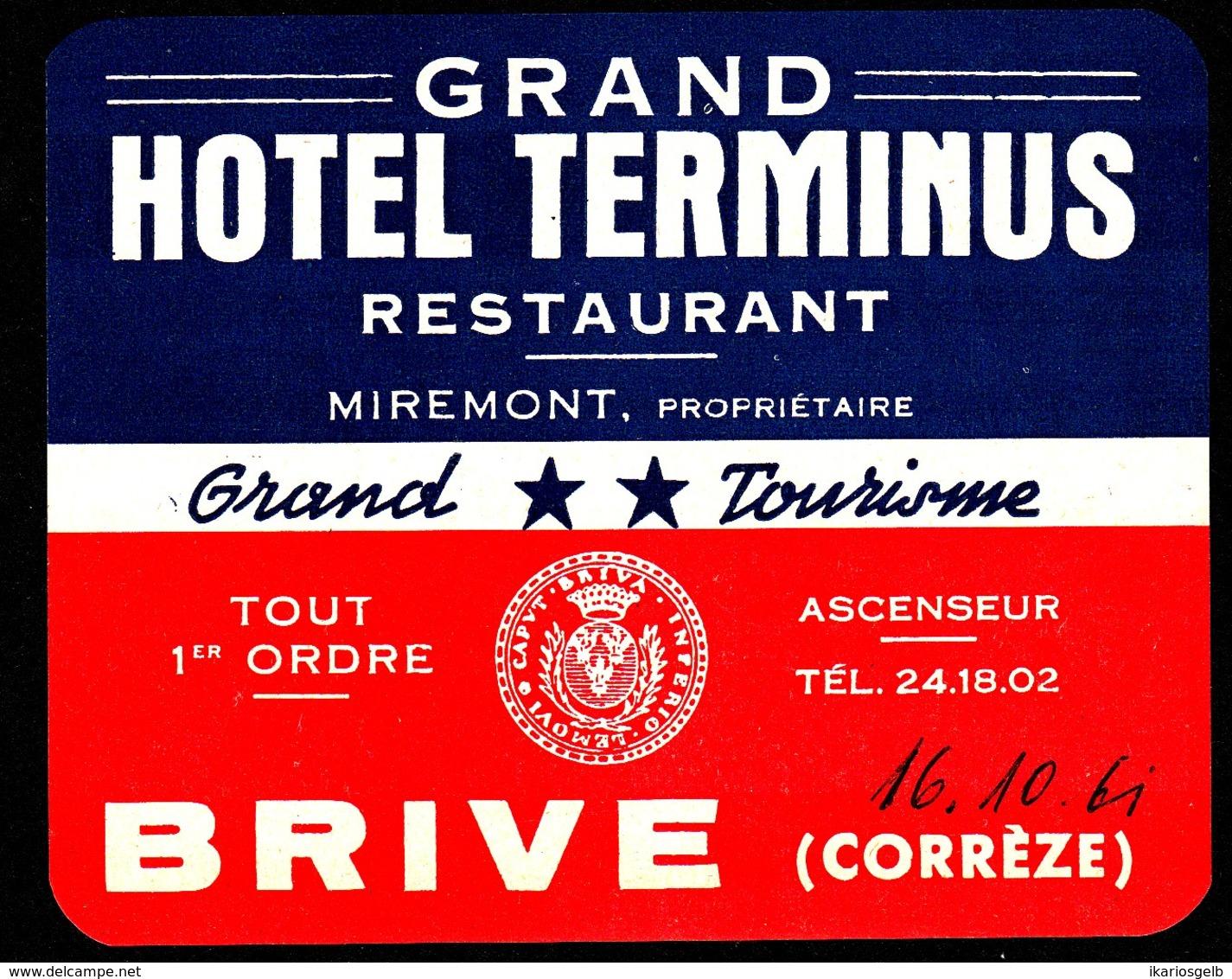"Hotelaufkleber Etiquette Pour Valise "" France Brive (Correze) Terminus "" Kofferaufkleber Luggage Label Adesivi Per Hotel - Etiquetas De Hotel"