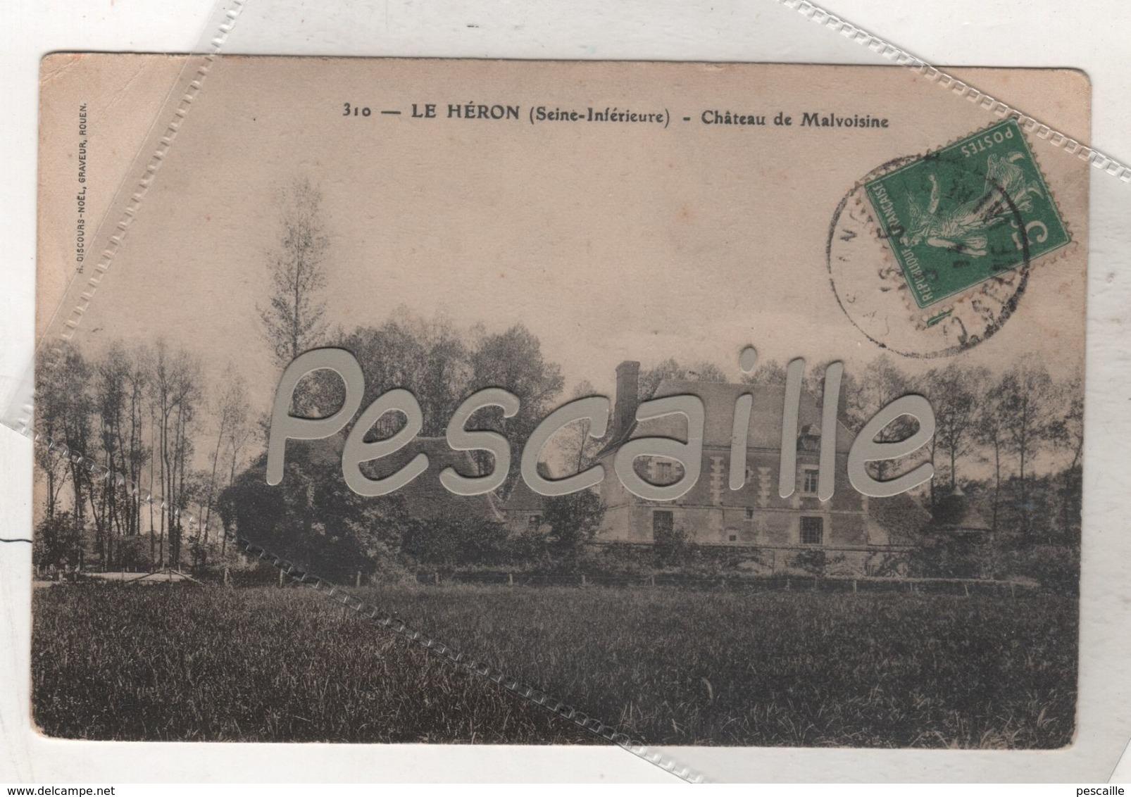 76 SEINE MARITIME - CP LE HERON - CHATEAU DE MALVOISINE - EDITION ??? N° 310 - CIRCULEE EN 1914 ? - Other Municipalities