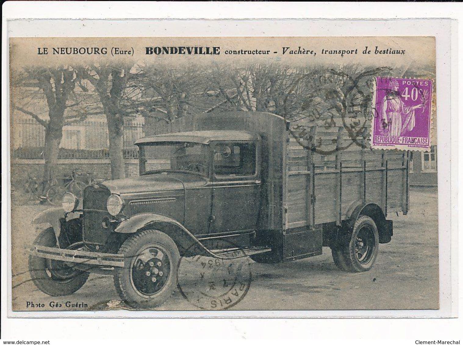 LE NEUBOURG : Carrosserie BONDEVILLE FRÈRES, Vachère, Transport De Bestiaux - état - Le Neubourg