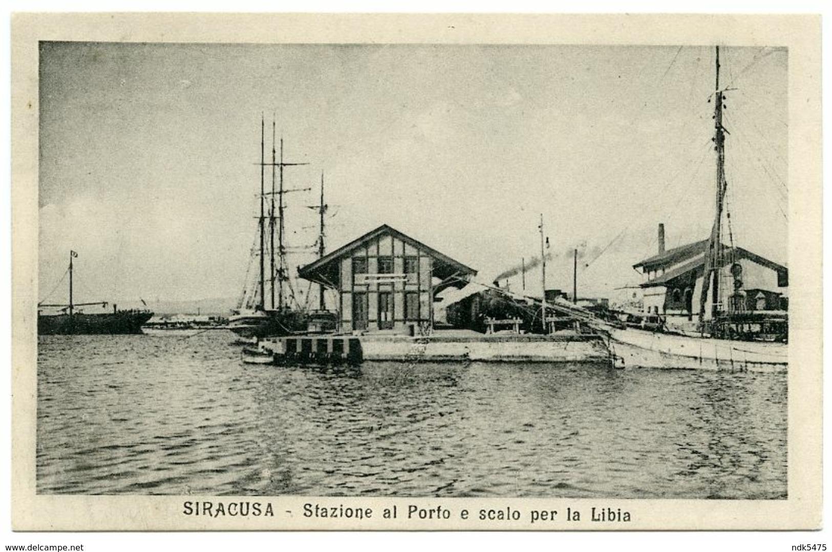 ITALIA : SIRACUSA - STAZIONE AL PORTO E SCALO PER LA LIBIA - Siracusa
