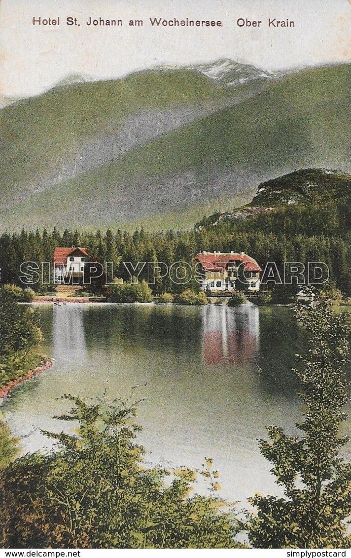 OLD POSTCARD - SLOVENIA - HOTEL ST. JOHANN AM WOCHEINERSEE OBER KRAIN - VIAGGIATA 1911 - U128 - Slowenien