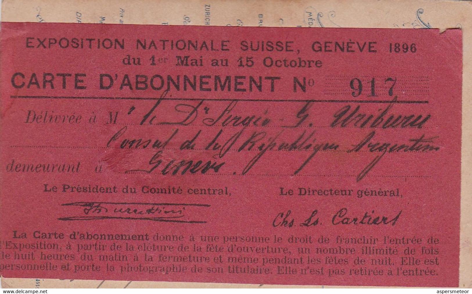 EXPOSITION NATIONALE SUISSE, GENEVE 1896. CARTE D'ABONNEMENT. SERGIO GARCIA URIBURU, CONSUL DE ARGENTINA. -LILHU - Tickets - Vouchers
