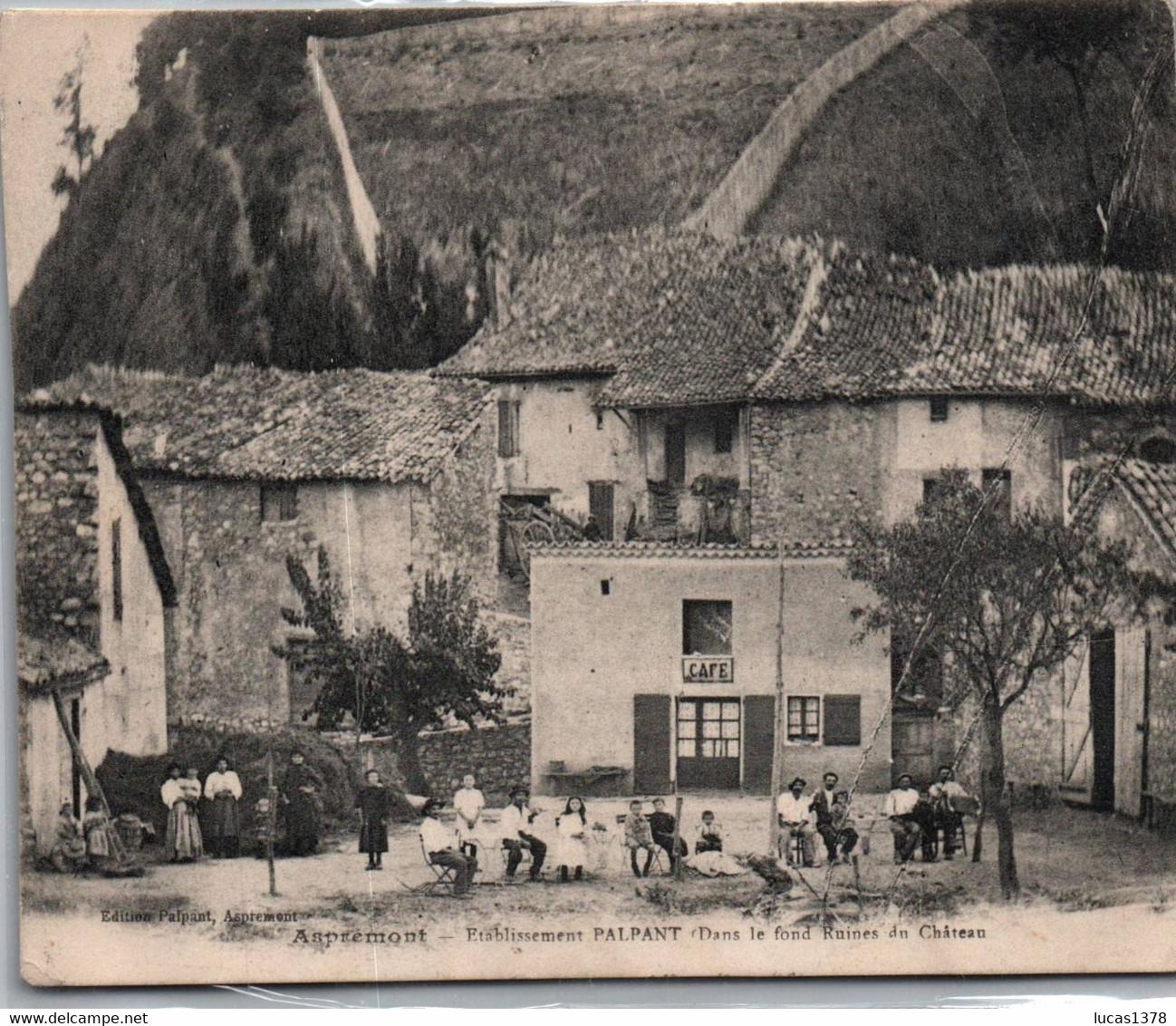 05 / TOP DEPARTEMENT / ASPREMONT établissement PALPANT Café Dans Le Fond Ruines Du Château - France