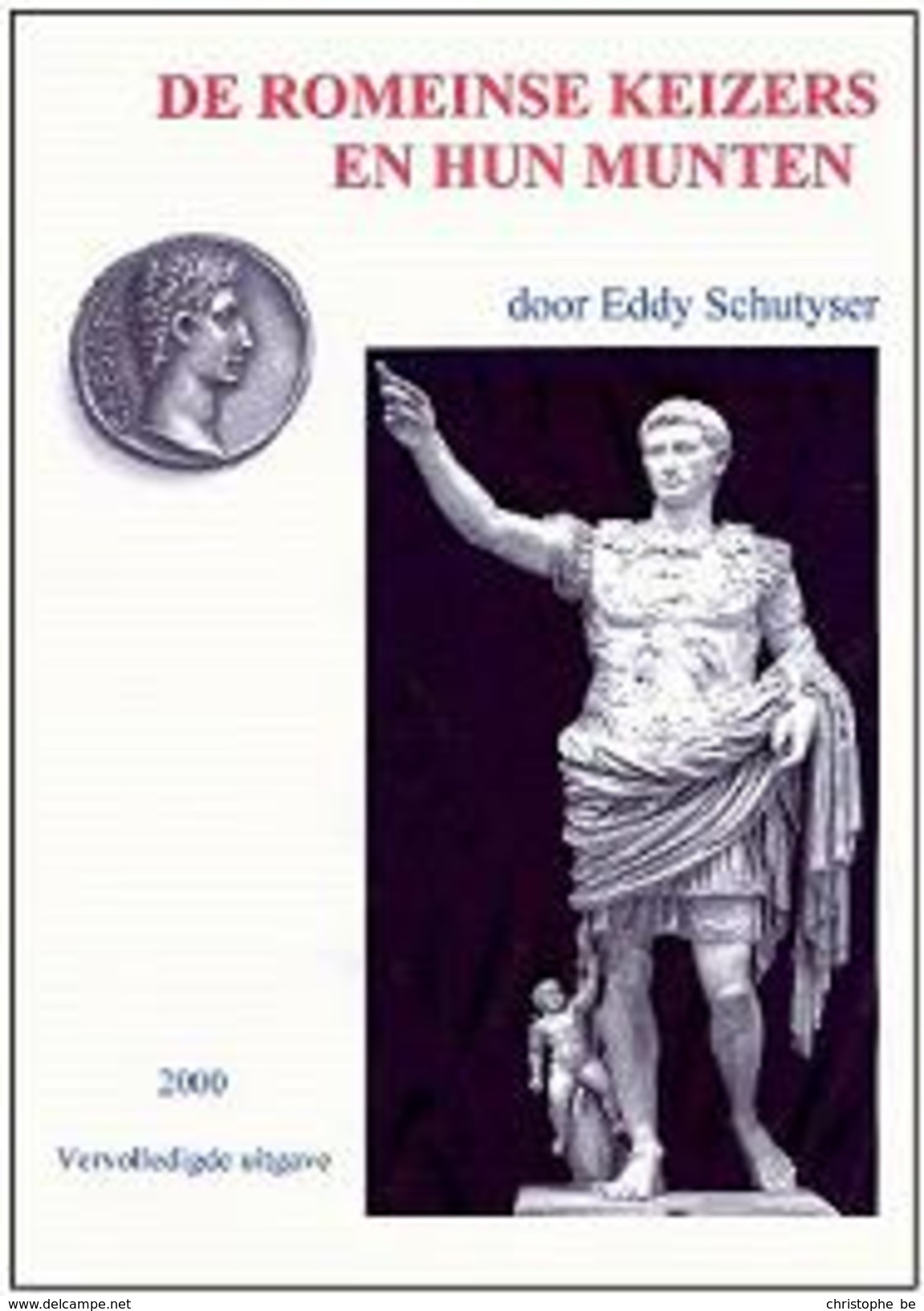 De Romeinse Keizers En Hun Munten, Eddy Schutyser - Practical