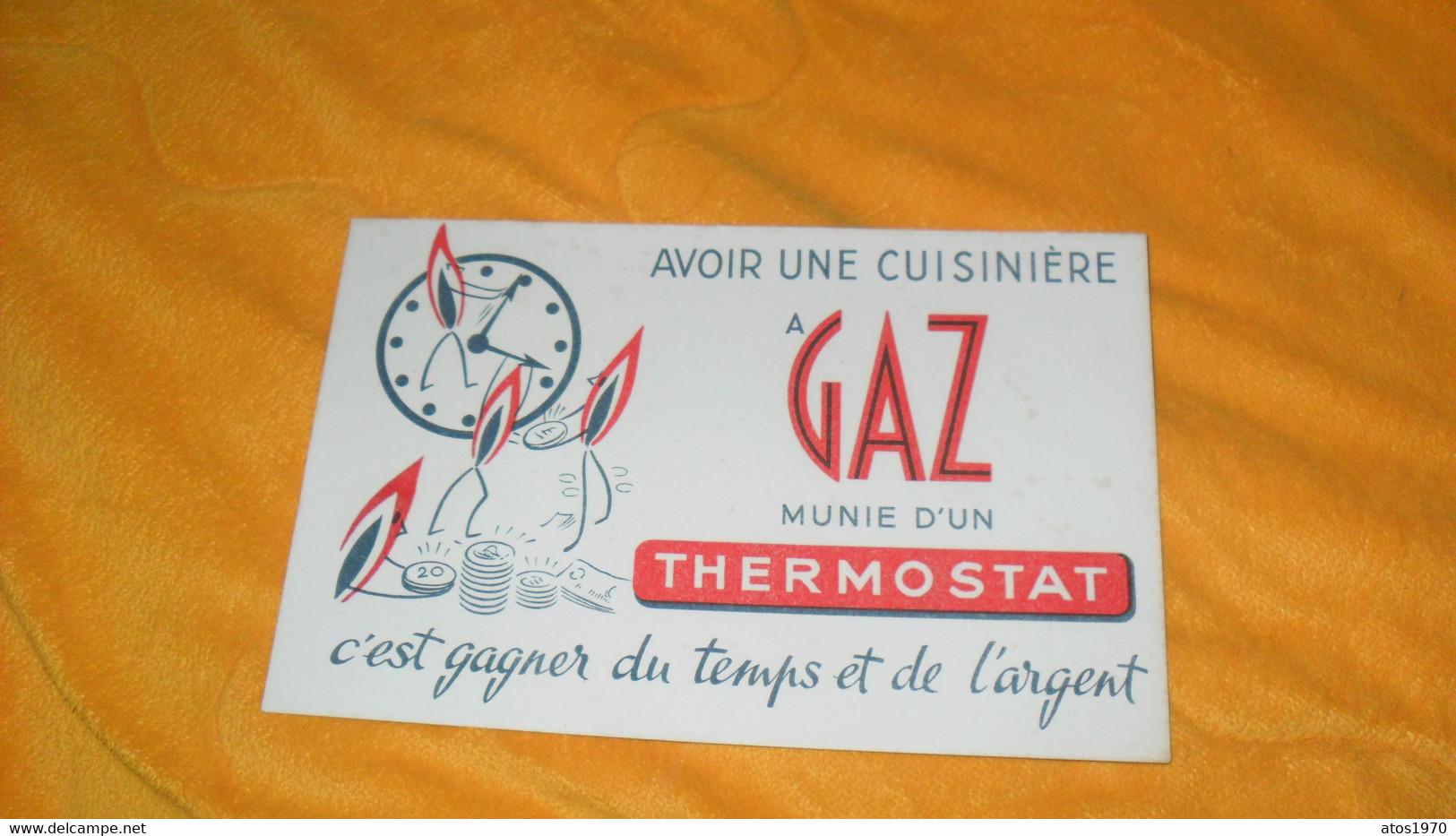 BUVARD ANCIEN..AVOIR UNE CUISINIERE A GAZ MUNIE D'UN THERMOSTAT C'EST GAGNER DU TEMPS ET DE L'ARGENT.. - G