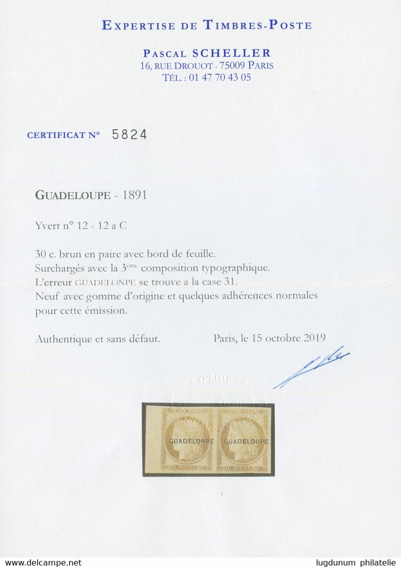 GUADELOUPE : Paire 30c Avec Variété GUADELONPE (n°12aC) Tenant à Normal Neuf *. Cote 3370€+++. Signé BRUN. Certificat SC - Sin Clasificación