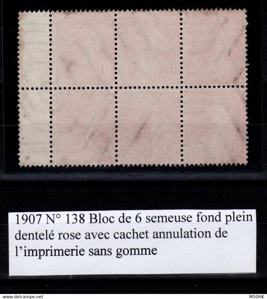 RR - Variete - Mise Au Rebut : Annulation De L'imprimerie Sur Bloc De 6 * Semeuse YV 138 NSG MNG , Car Couleur Trop Rose - Varieties: 1900-20 Mint/hinged