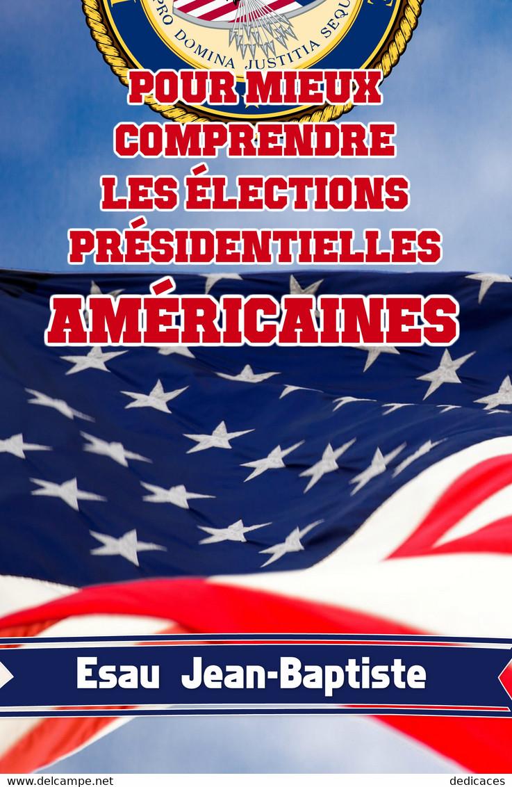 Pour Mieux Comprendre Les élections Présidentielles Américaines, Par Esau Jean-Baptiste - Politique