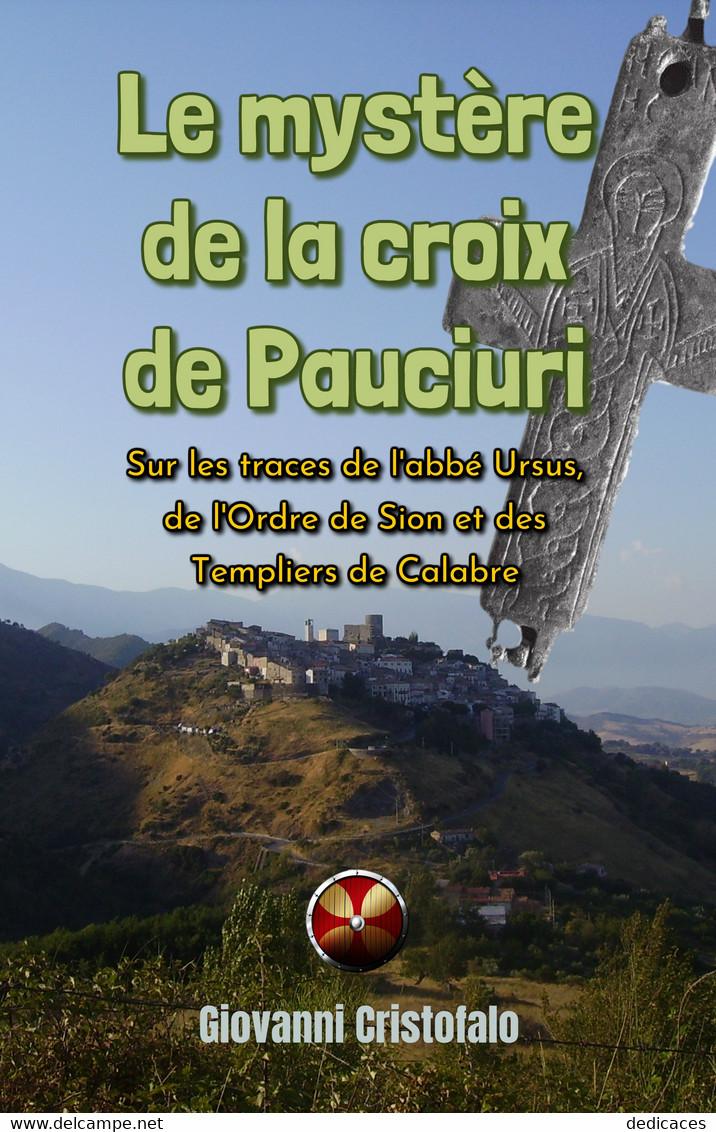 Le Mystère De La Croix De Pauciuri, Par Giovanni Cristofalo - Histoire