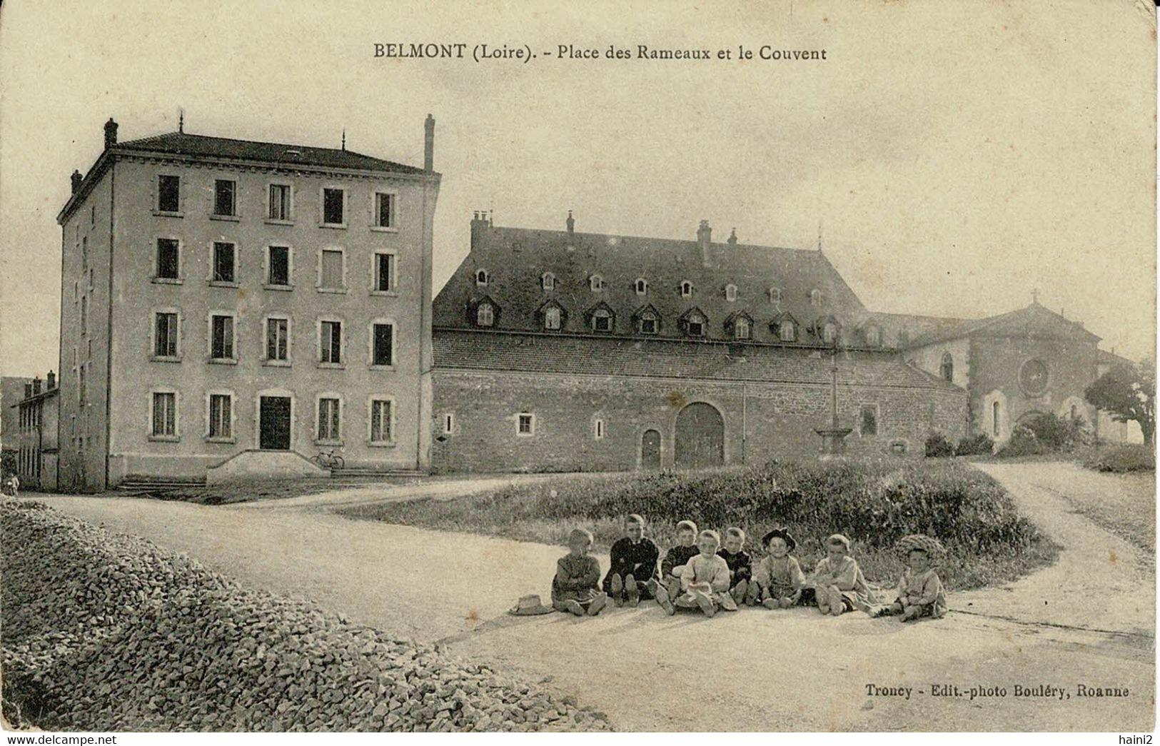 BELMONT  PLACE DES RAMEAUX ET LE COUVENT BIEN ILLUSTRE - Belmont De La Loire