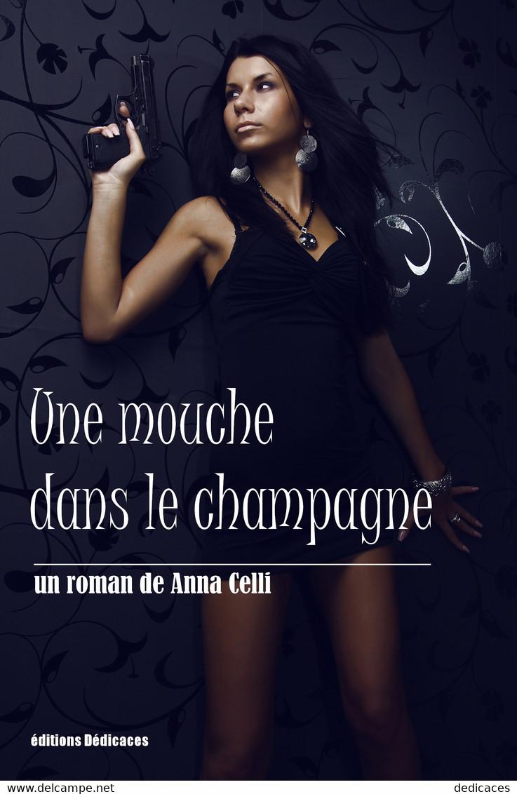 Une Mouche Dans Le Champagne, Par Anna Celli - Autres