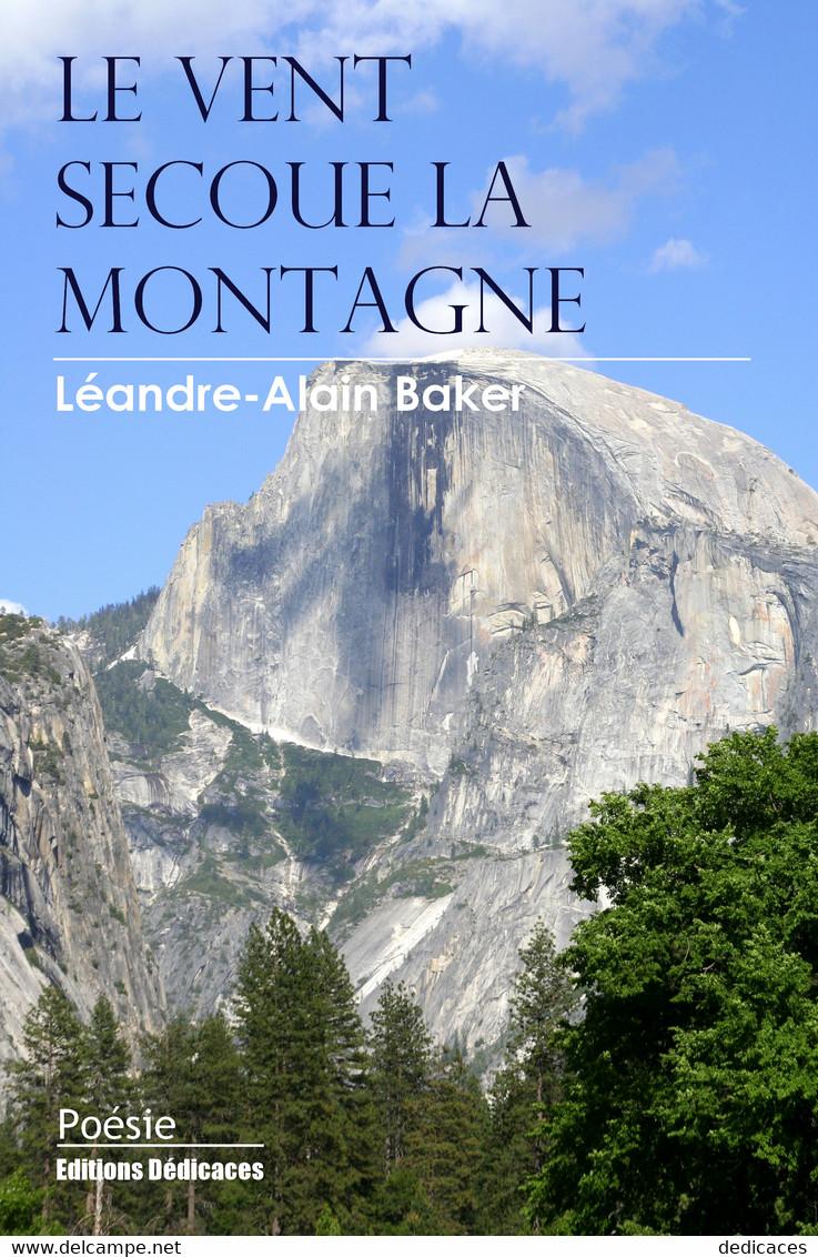 Le Vent Secoue La Montagne, Par Léandre-Alain Baker - Auteurs Français