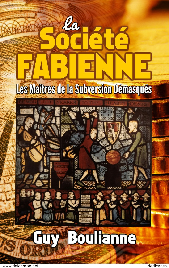 La Société Fabienne: Les Maîtres De La Subversion Démasqués, Par Guy Boulianne - Politique