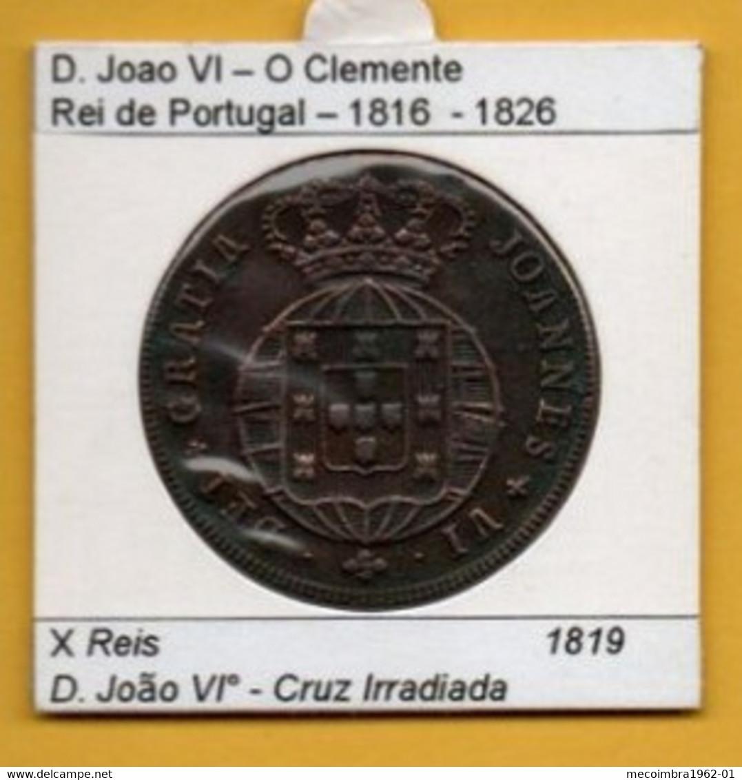 Portugal - D.João VI° - X Reis 1819 Cruz Irradiada - J6 - AG.03.03  Rare - Portugal