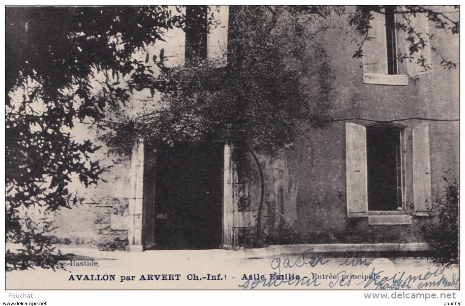 B29- 17) AVALLON  PAR  ARVERT (CHARENTE INFÉRIEURE) ASILE EMILIE  - ENTREE PRINCIPLAE   -  (2 SCANS) - Andere Gemeenten
