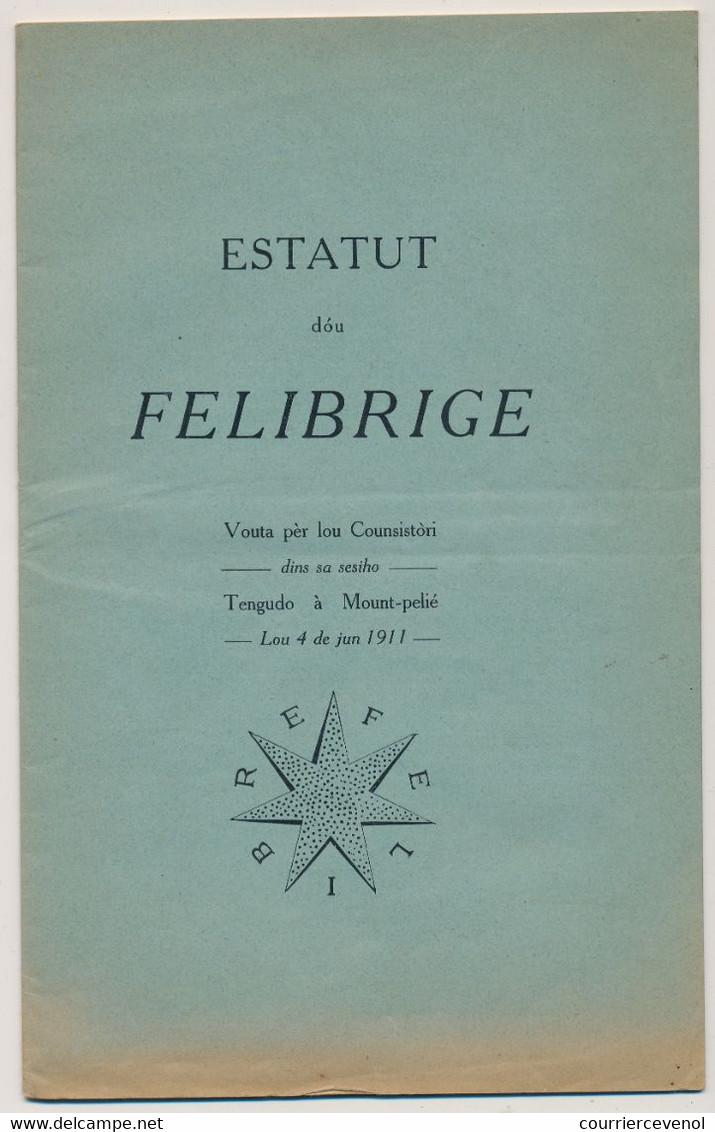ESTATUT DÓU FELIBRIGE - Statut Du Félibrige - 4 Juin 1911 - Par Valère Bernard - Other