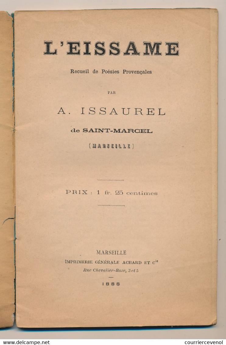 L'EISAMME - Recueil De Poésies Provencales Par A. ISSAUREL De Saint Marcel (Marseille) - Imprimerie Achard 1888 - Other