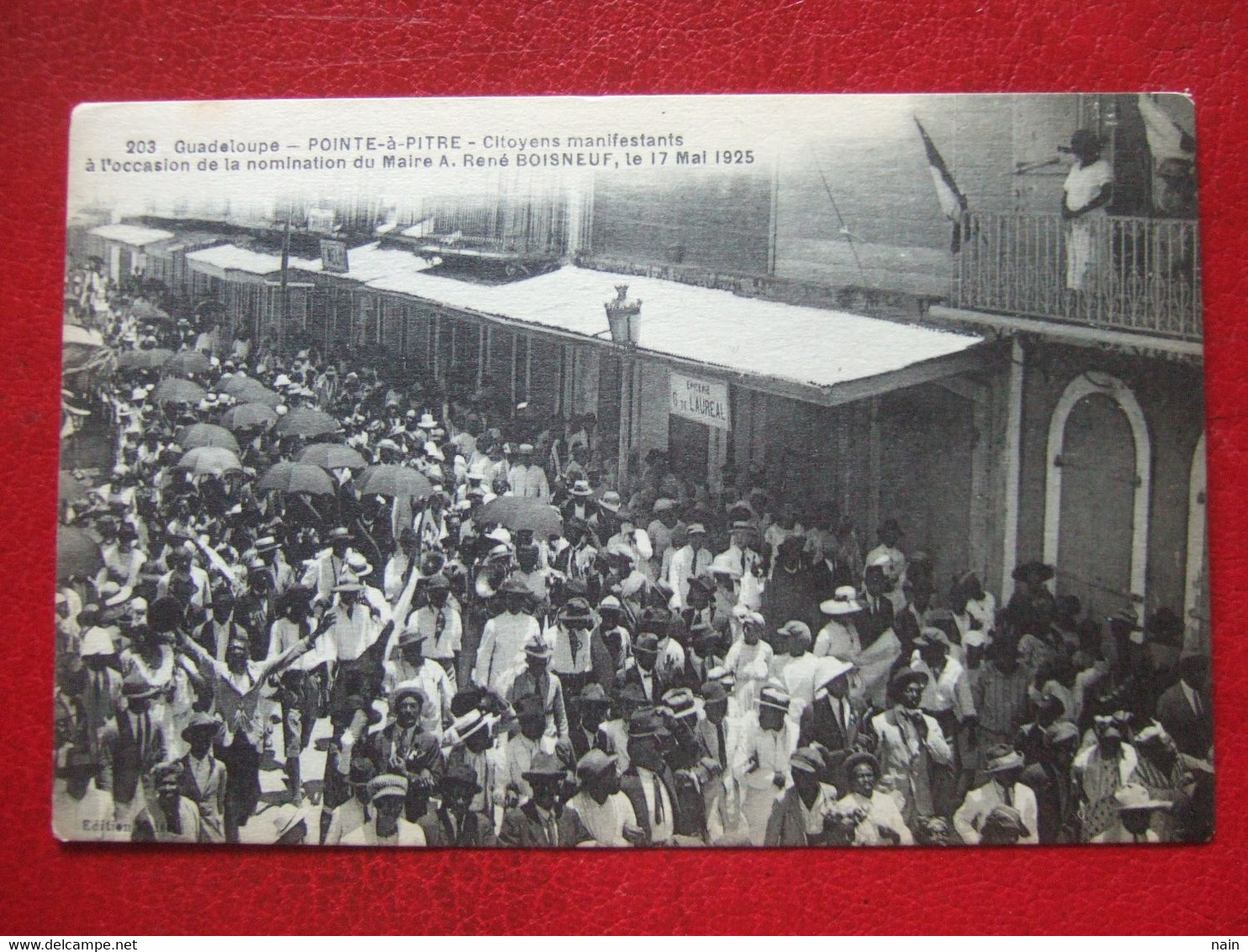 "GUADELOUPE - POINTRE A PITRE - "" CITOYENS MANIFESTANTS ..NOMINATION MAIRE RENE BOISNEUF LE 17 MAI 1925 "" - "" TRES RARE "" - Unclassified"
