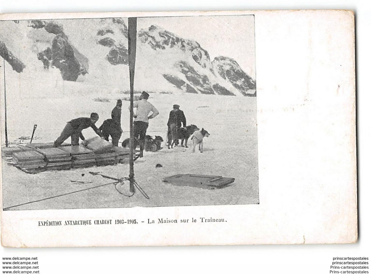 CPA Charcot Expedition Antartique  1903 - 1905 La Maison Sur Le Traineau - Missions