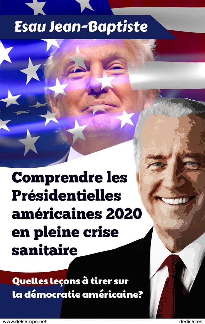 Comprendre Les Présidentielles Américaines 2020 En Pleine Crise Sanitaire, Par Esau Jean-Baptiste - Politique