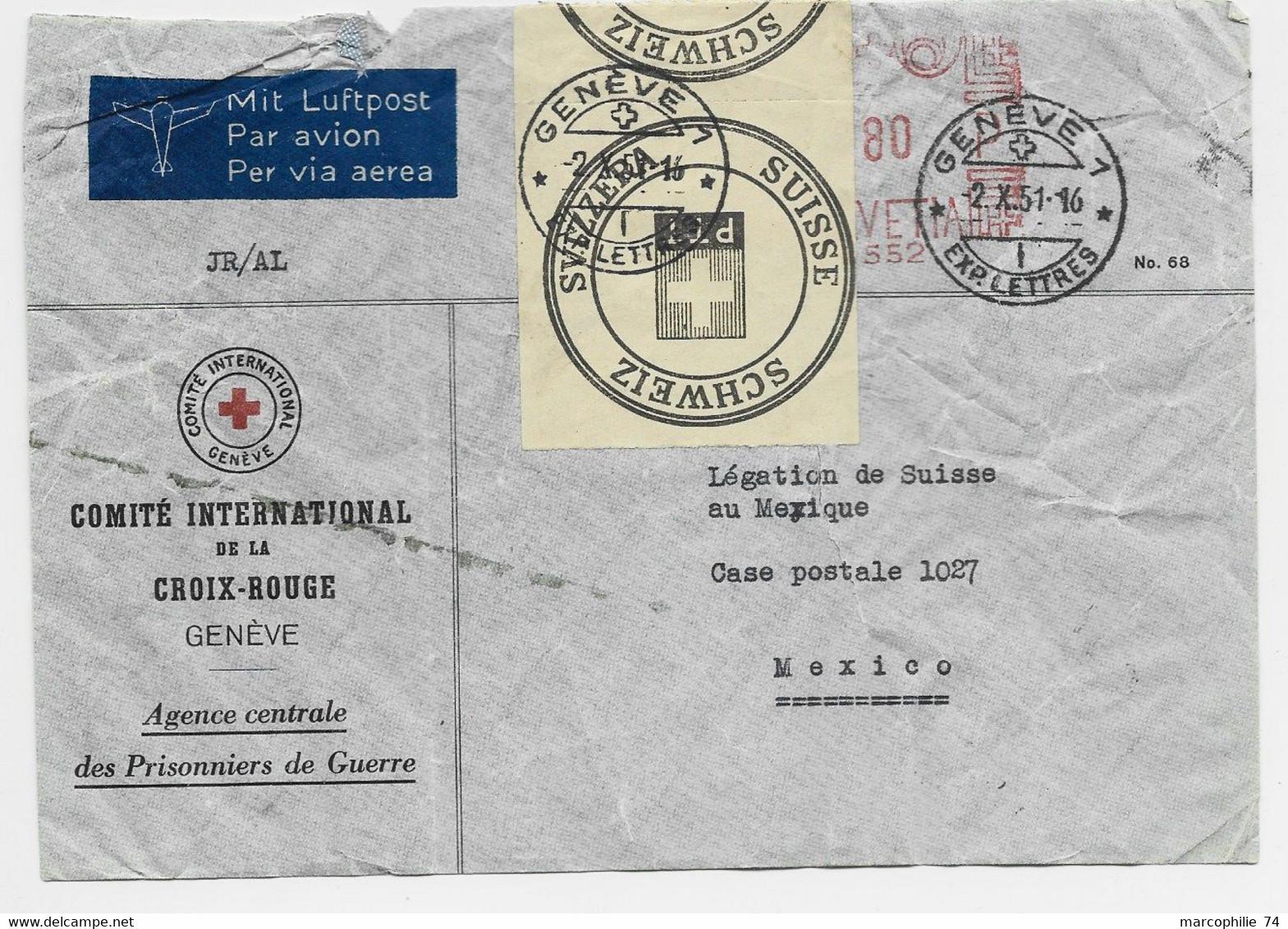 HELVETIA SUISSE LETTRE COVER ENTETE CROIX ROUGE GENEVE 1951 POUR MEXICO + ETIQUETTE SCHWEIZ + DETERIORE GENEVE - Cartas