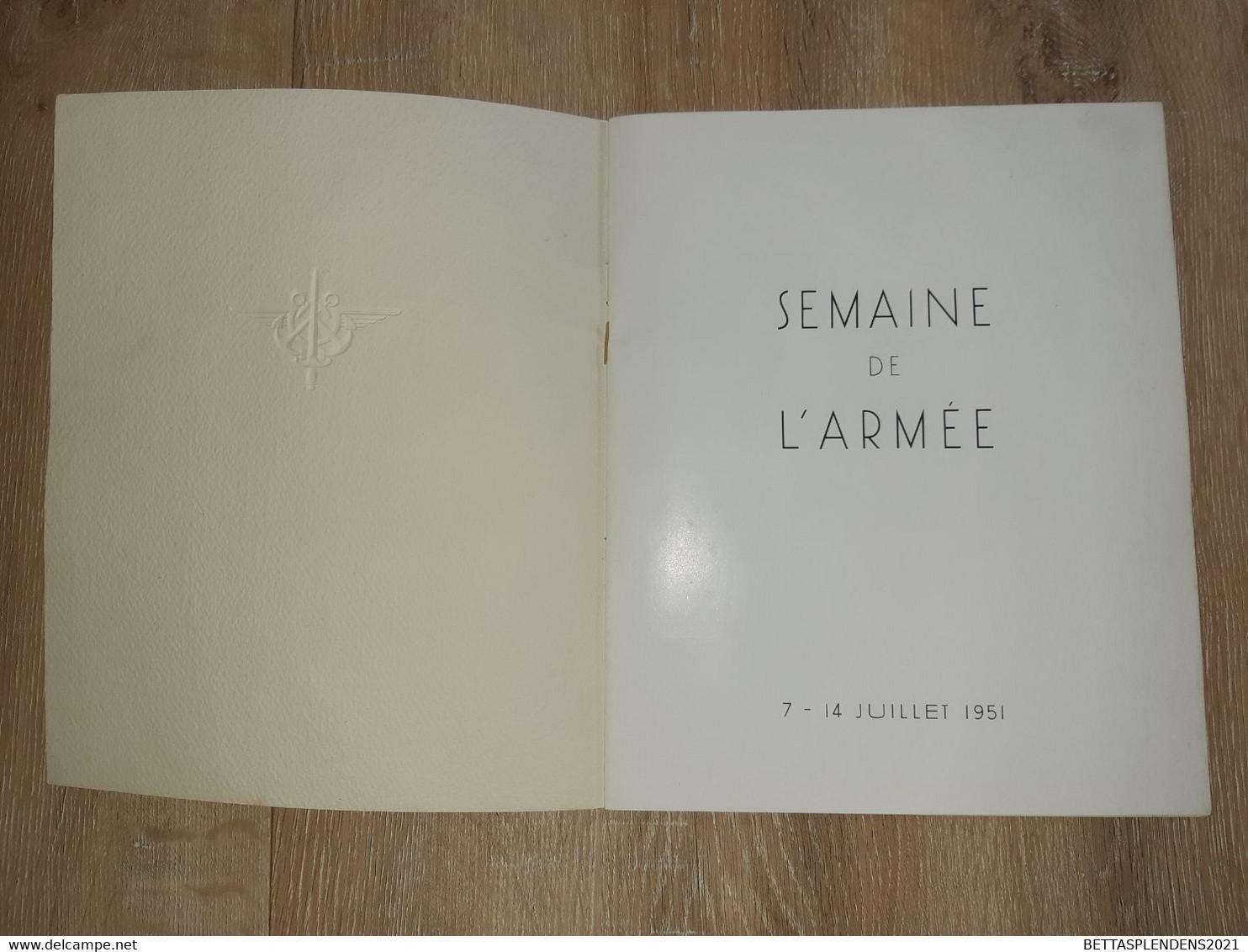 SEMAINE DE L'ARMEE 7-14 Juillet 1951 - Revue Avec Photos Différents Corps D'Armées & Belles Publicités - France