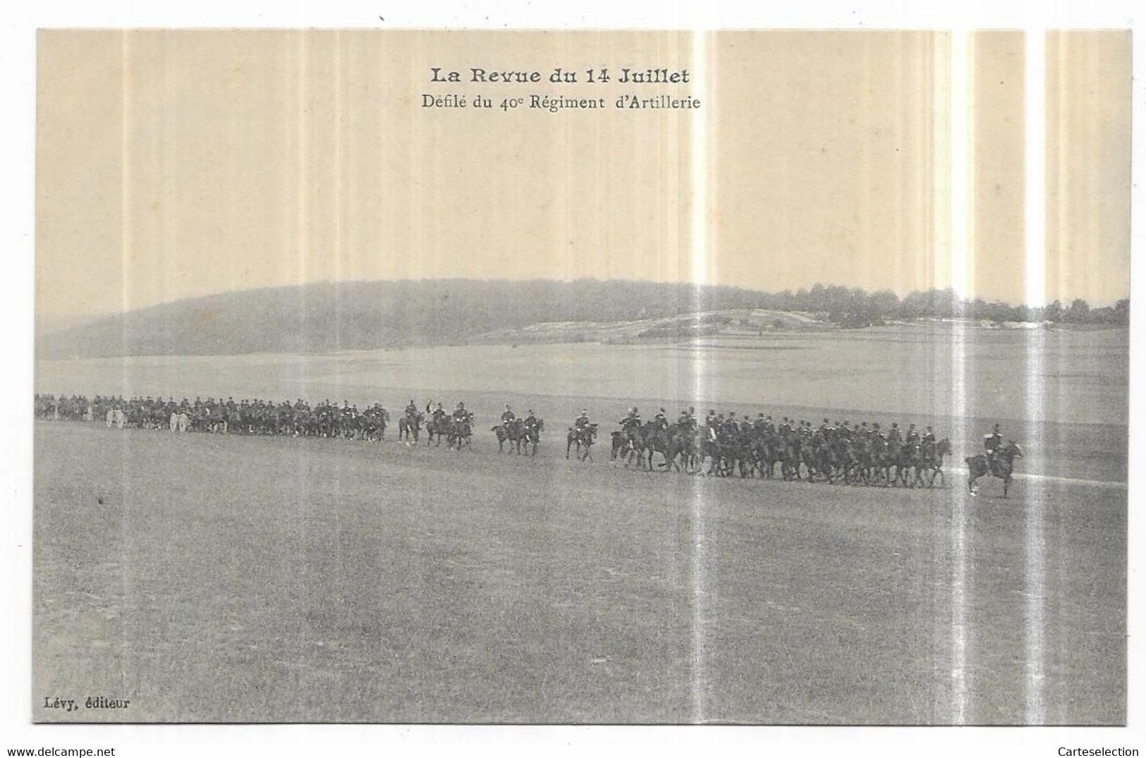 Saint Mihiel La Revue Du 14 Juillet Défilé Du 40° Régiment D' Artillerie - Saint Mihiel