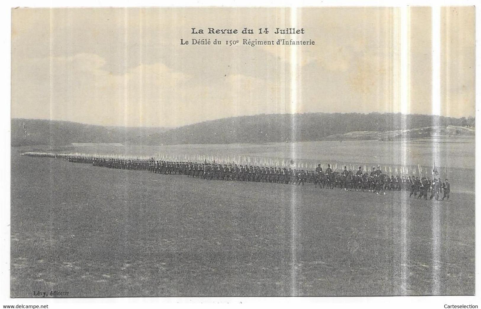 Saint Mihiel La Revue Du 14 Juillet Défilé Du 150° Régiment D' Infanterie - Saint Mihiel