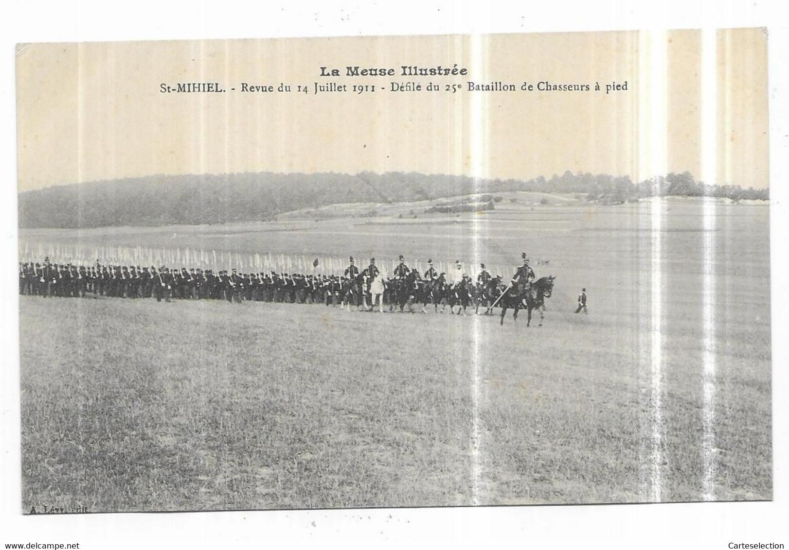 Saint Mihiel La Revue Du 14 Juillet 1911 Défilé Du 25° Bataillon De Chasseurs à Pied - Saint Mihiel