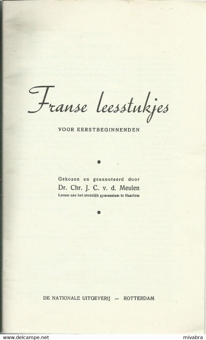 FRANSE LEESSTUKJES VOOR EERST BEGINNENDEN - Dr. Chr. J. C. V. D. MEULEN - Nationale Uitgeverij Rotterdam - Practical