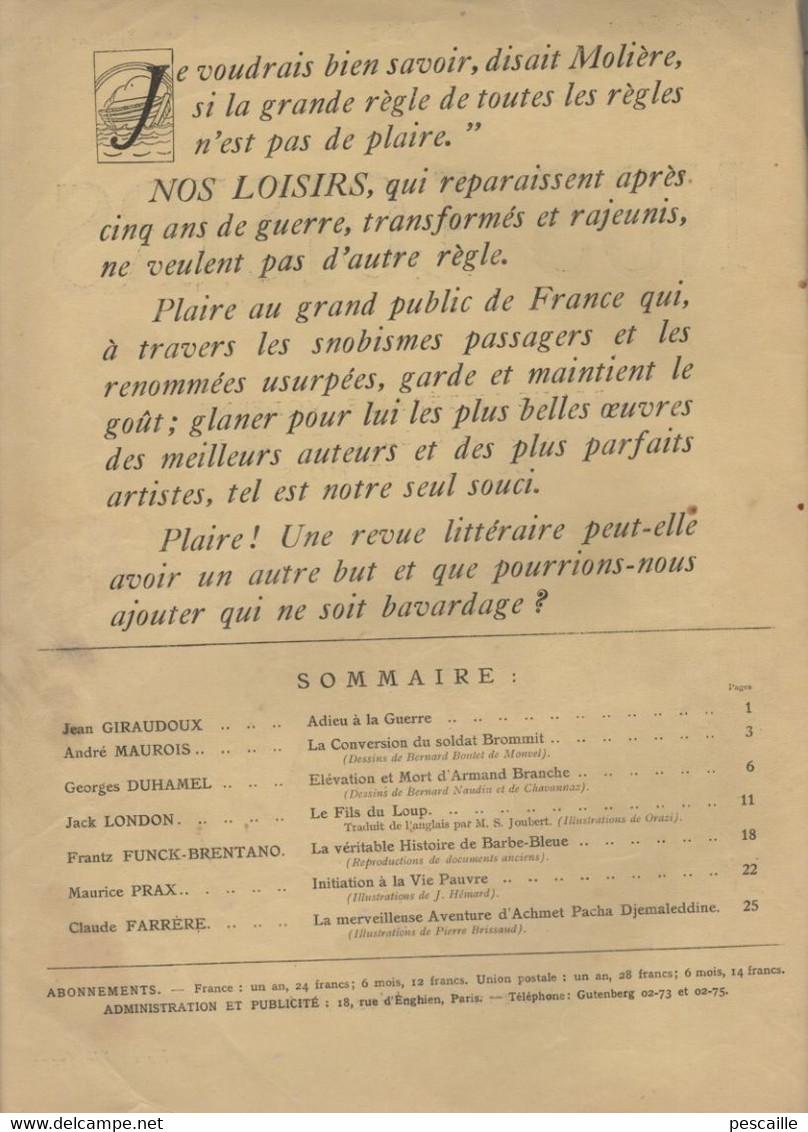 NOS LOISIRS N° 1 15 07 1919 - SOMMAIRE / GIRAUDOUX / MAUROIS / DUHAMEL / JACK LONDON / FUNCK-BRENTANO / PRAX / FARRERE - Other