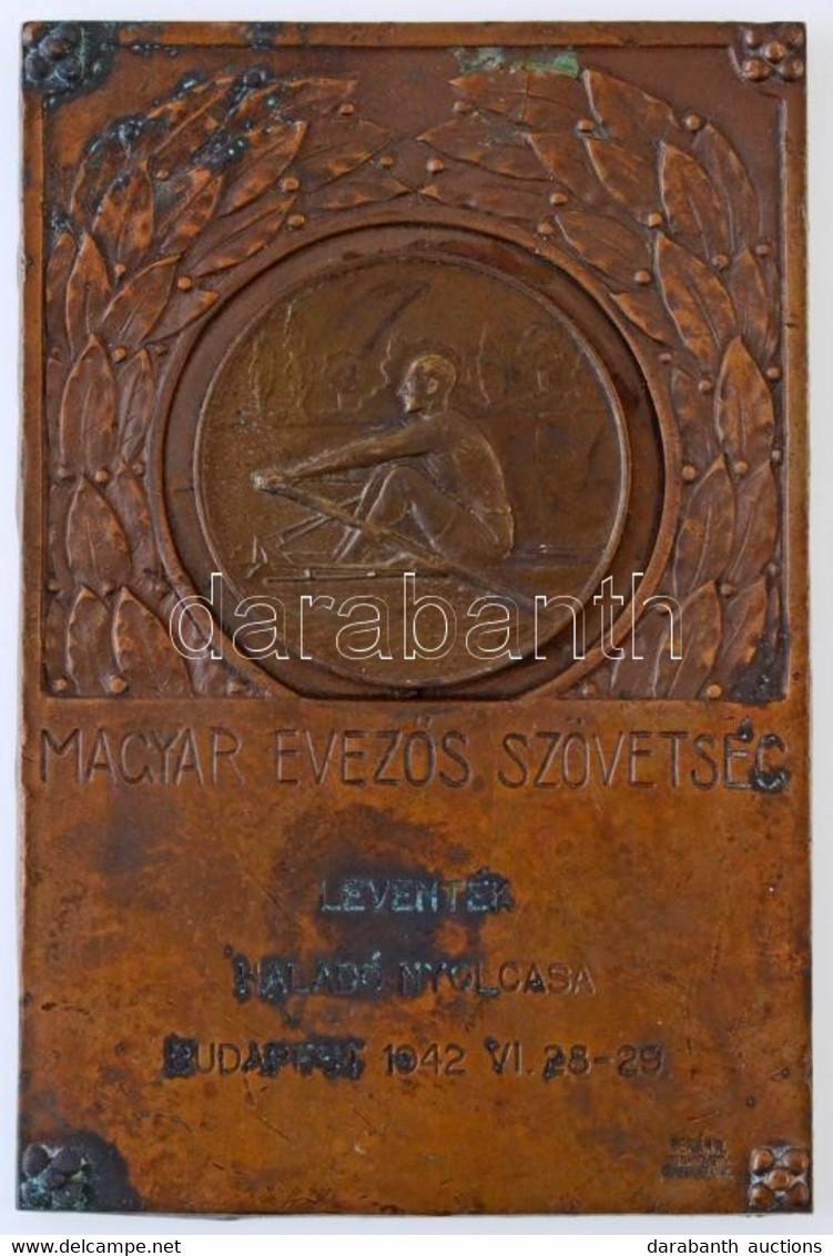 "1942. ""MAGYAR EVEZŐS SZÖVETSÉG LEVENTÉK HALADÓ NYOLCASA BUDAPEST 1942 VI.28-29"" Br Plakett ""BERÁN N BPEST DÖBRENTEI U 2. - Unclassified"
