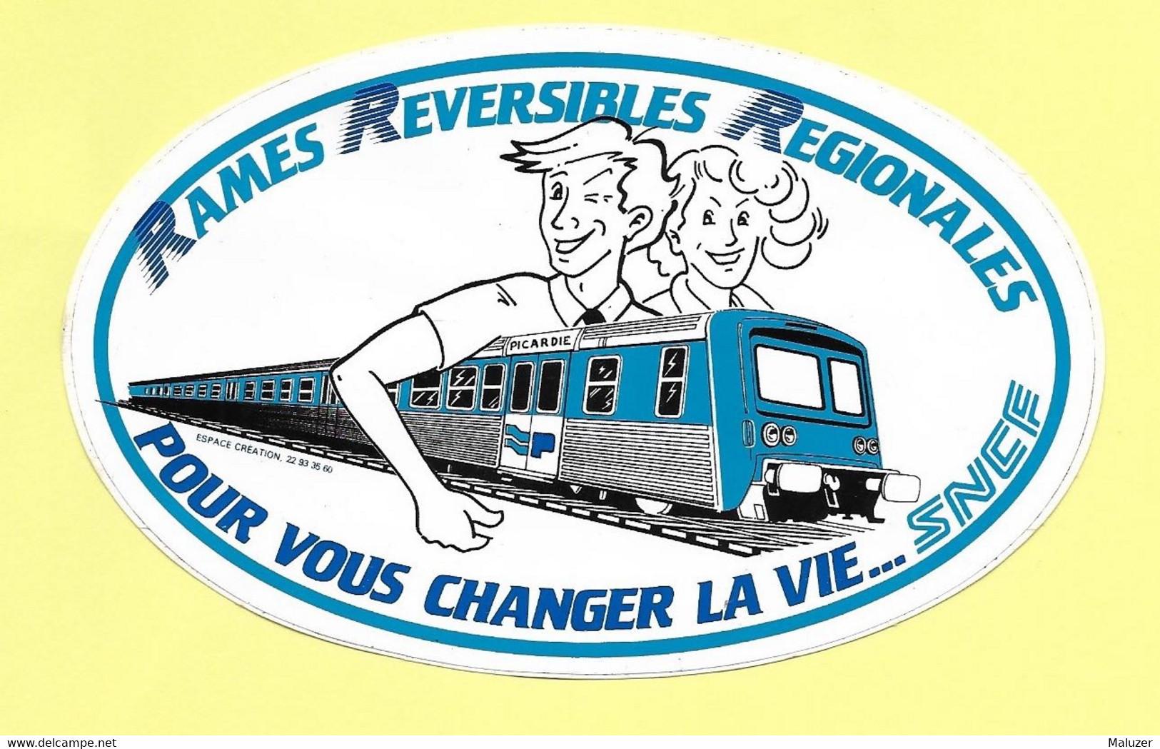 AUTOCOLLANT STICKER - SNCF PICARDIE - RAMES REVERSIBLES REGIONALES POUR VOUS CHANGER LA VIE - Stickers