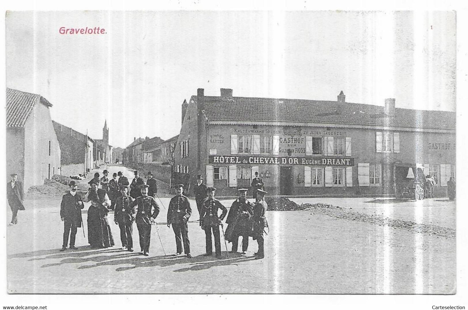 Gravelotte Hotel Du Cheval D' Or  Eugène Driant Soldats Allemands Edition Frings & Garms, Vorm. C. Bernhoeft, Luxemburg - Other Municipalities