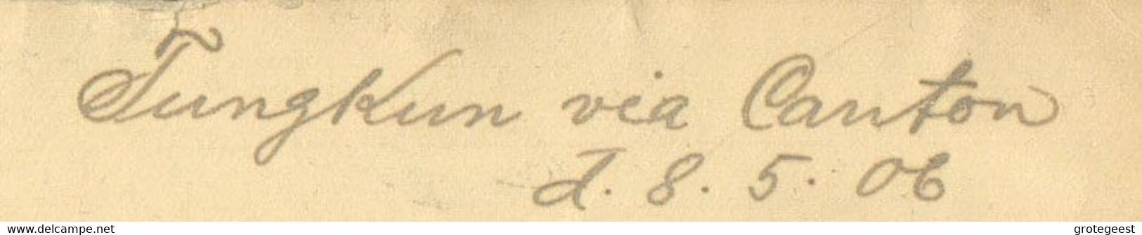 E.P. 1c. + Tp 1c. + 2c. Obl; Chinoise En Provenance De TUNGKUN (DONGGUAN) Le 28-5-1906 Vers Asslar (DE) + Cachet De CANT - Briefe U. Dokumente