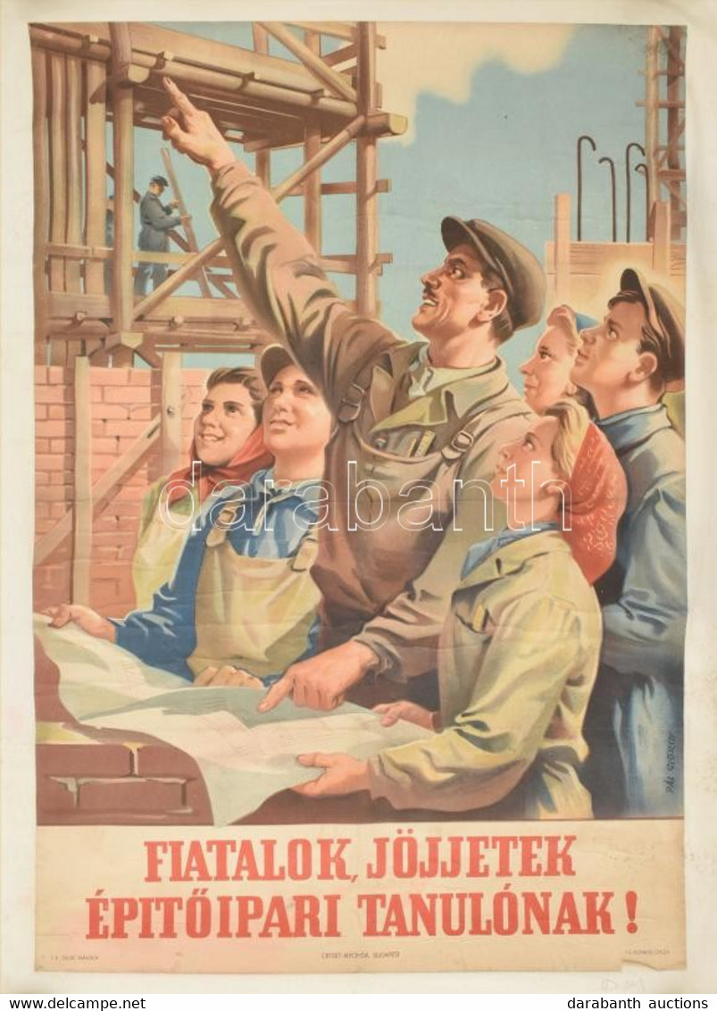 """Pál György (1906-1986): """"Fiatalok, Jöjjetek építőipari Tanulónak!"""" Propaganda Plakát, Ofszet, Papír, Vászonra Kasírozva. - Non Classificati"""