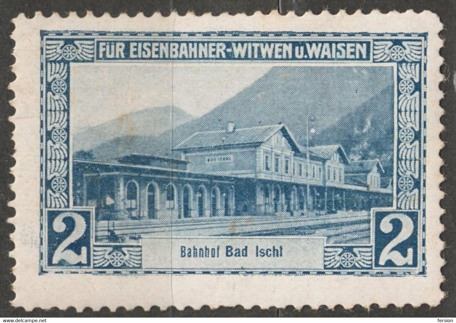 Train Station Bahnhof Bad Ischl BAHNHOF Railway Widow Orphan Austria KuK Charity LABEL CINDERELLA VIGNETTE - Sin Clasificación
