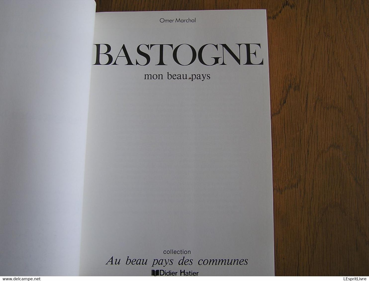 BASTOGNE MON BEAU PAYS Omer Marchal Régionalisme Luxembourg Noville Fagnoux Wicourt Michamps Foy Harzy Savy Bourcy - Bélgica