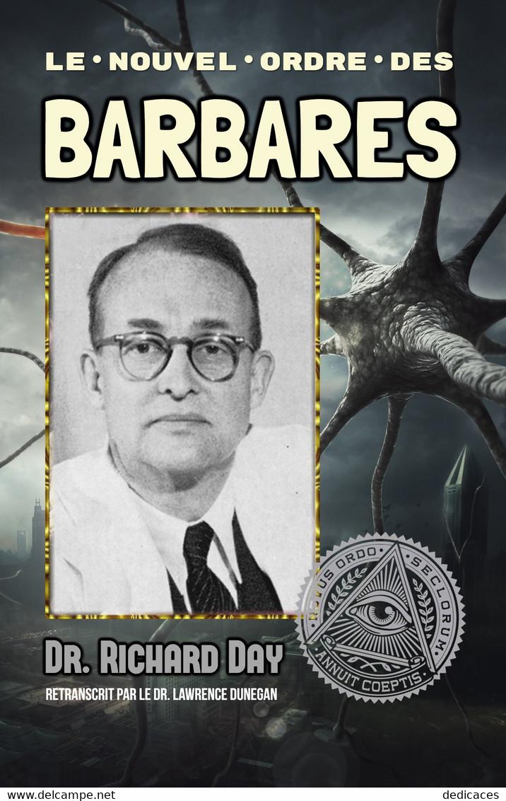 Le Nouvel Ordre Des Barbares, Par Dr Richard Day - Autres