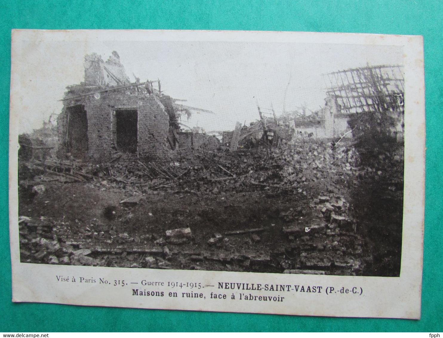Guerre 1914-1915  -  NEUVILLE SAINT VAAST  -  Maisons En Ruine, Face à L'abreuvoir - Autres Communes