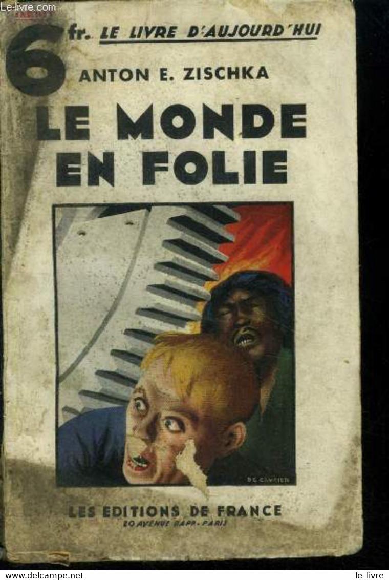 Le Monde En Folie - Anton E. Zischka - 1933 - Autres