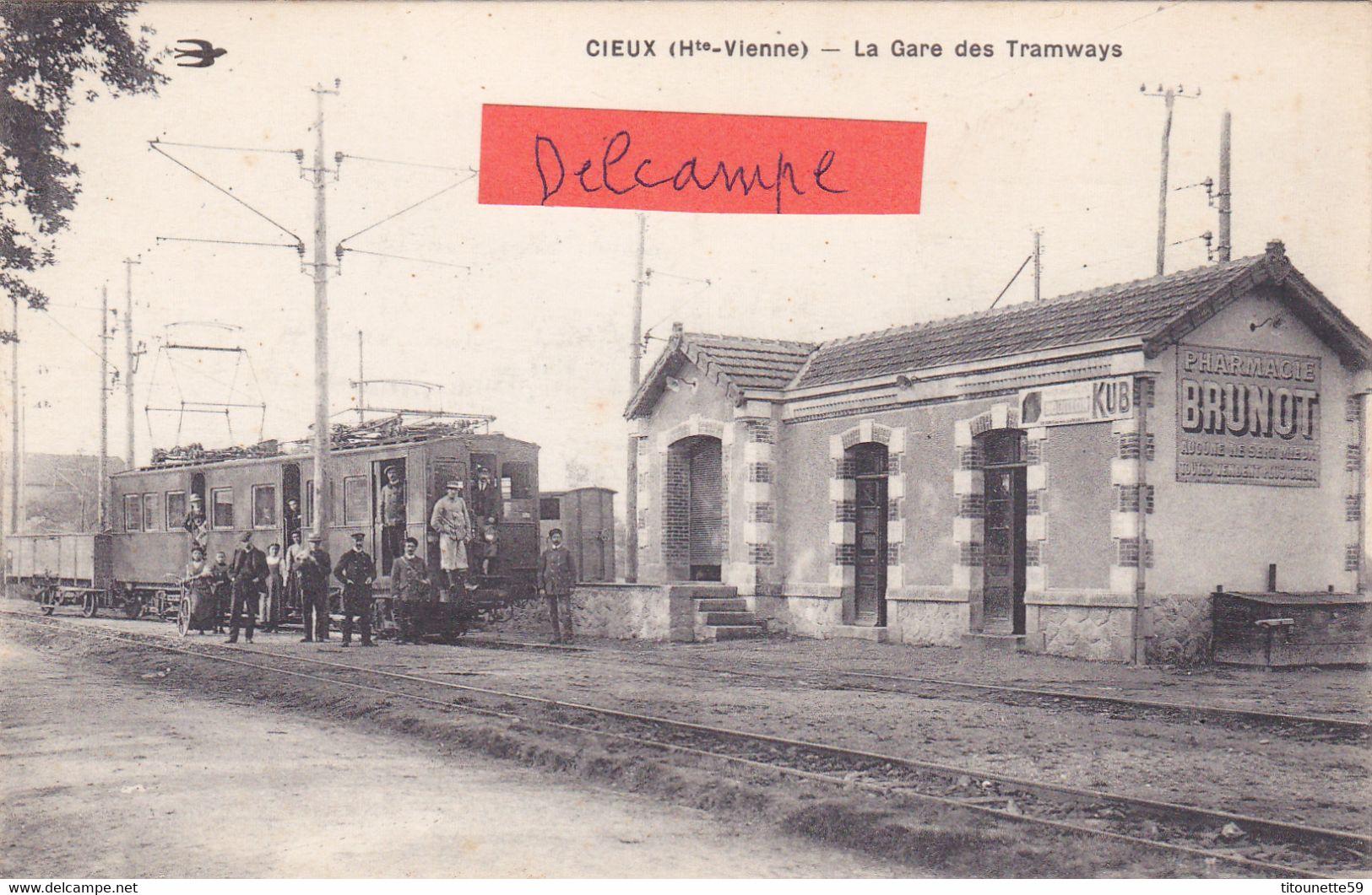 87- CIEUX (Haute-Vienne) - La Gare Des TRAMWAYS -PUBLICITE BOUILLON KUB -BON ETAT-              (28/4/21) - Other Municipalities