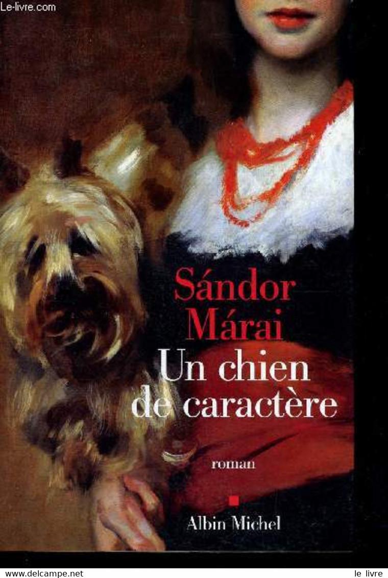 Un Chien De Caractere - Marai Sandor - 2003 - Other