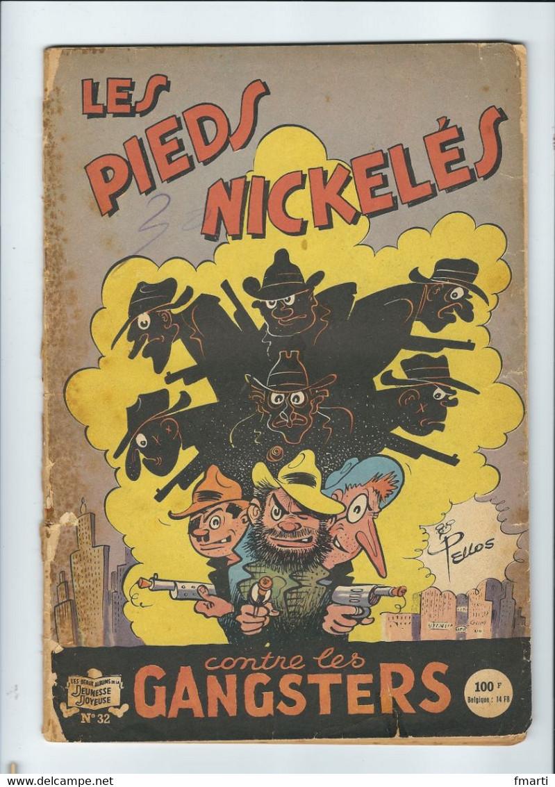 LES PIEDS NICKELES - CONTRE LES GANGSTERS - N°32 (en Mauvais état) - Pieds Nickelés, Les