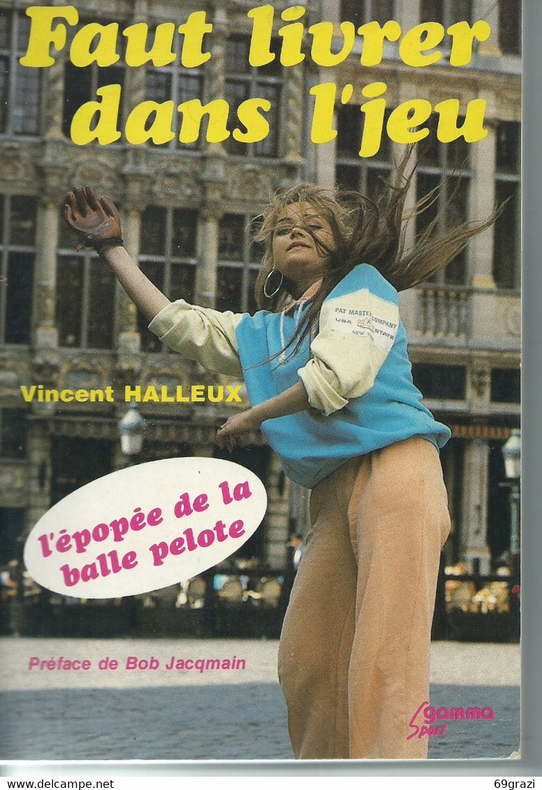 """Livre 220 Pages Richement Illustré Sur La Balle Pelote """" Faut Livrer Dans L'Jeu """" De Vincent Halleux - Sport"""