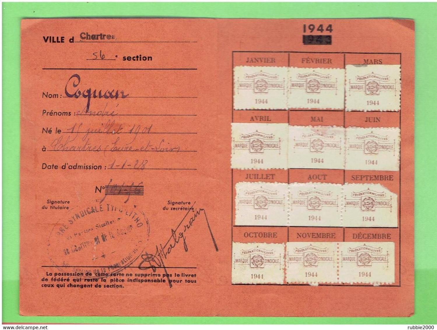 CARTE SYNDICALE 1944 FEDERATION FRANCAISE DES TRAVAILLEURS DU LIVRE POUR ANDRE COQUAN A CHARTRES EURE ET LOIR - Organizaciones